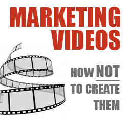 marketing-videos-how-not-to-create