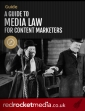 A guide to media law for content marketers