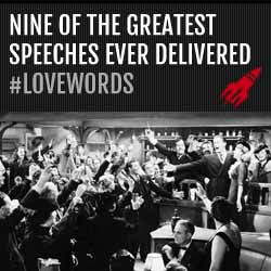 Nine of the greatest speeches ever delivered #lovewords