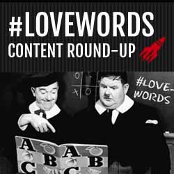 #lovewords content round-up